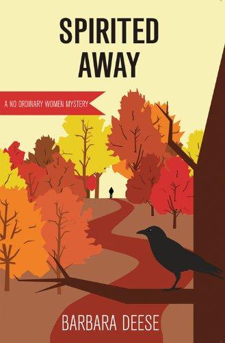 Spirited Away: A No Ordinary Women Mystery (No Ordinary Women Mysteries)