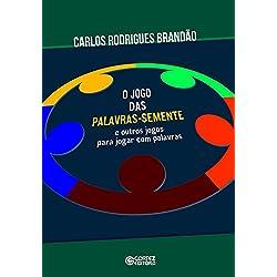 O jogo das palavras-semente e outros jogos para jogar com palavras (Portuguese Edition)