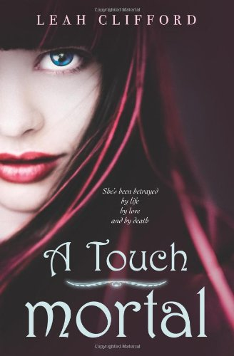 A Touch Mortal (Touch Mortal, #1)