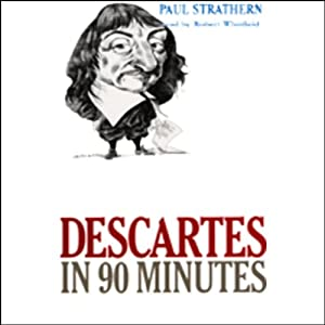 Descartes in 90 Minutes | [Paul Strathern]