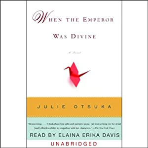 When the Emperor Was Divine | [Julie Otsuka]