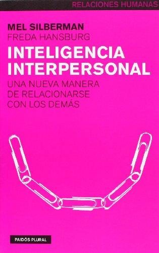 Inteligencia interpersonal/ People Smart: Una nueva manera de relacionarse con los demas/  Developing Your Interpersonal