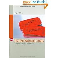 Eventmarketing. Erlebnisstrategien für Marken