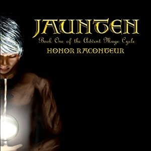 Jaunten: Advent Mage Cycle, Book 1 | [Honor Raconteur]
