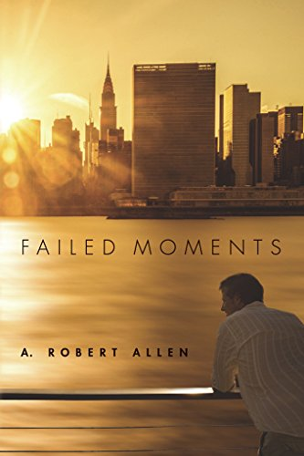 What if the only way to survive your life is to go back in history and right the wrongs of two other men's lives?  A. Robert Allen's thought-provoking adventure Failed Moments (Historical Fiction)