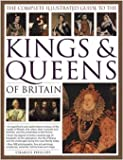img - for The Complete Illustrated History of the Kings & Queens of Britain book / textbook / text book