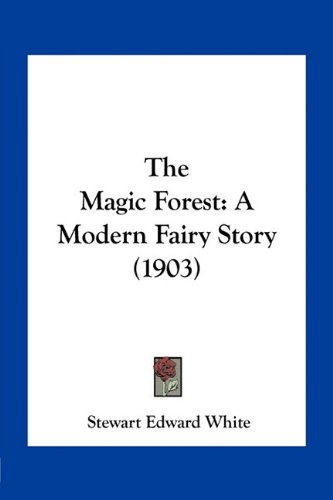The Magic Forest: A Modern Fairy Story (1903)