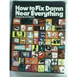 How to fix damn near everything (A Spectrum book)