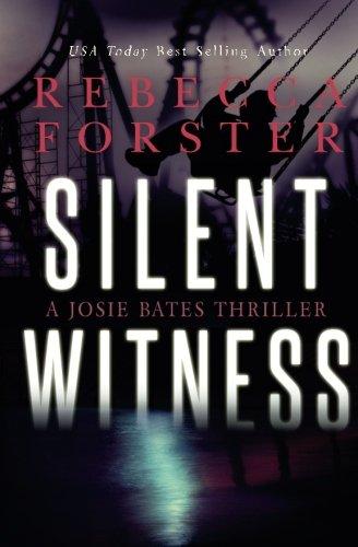 Silent Witness: A Josie Bates Thriller (Volume 2)