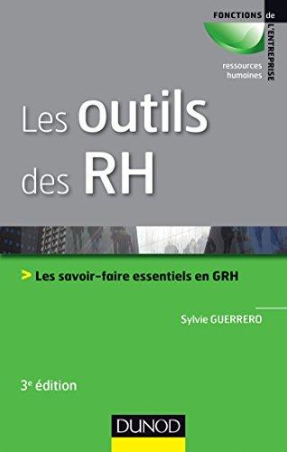 Les outils des RH - 3e éd. : Les savoir-faire essentiels en GRH (Ressources Humaines)