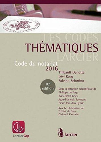 Les codes thématiques Larcier : Code du notariat 2016 - 2 volumes