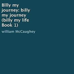 Bllly My Journey: Billy My Journey Audiobook