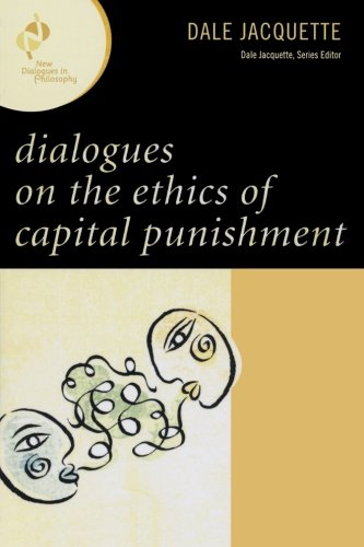 Dialogues on the Ethics of Capital Punishment (New Dialogues in Philosophy)