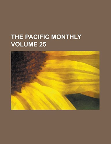The Pacific Monthly Volume 25