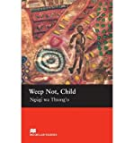 Weep Not, Child (0435900072) by Thiong'o, Ngugi Wa