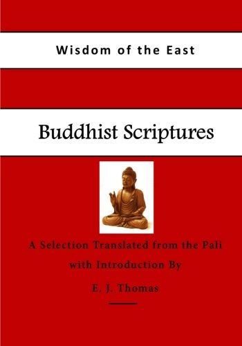 Buddhist Scriptures (The Wisdom of the East Series)