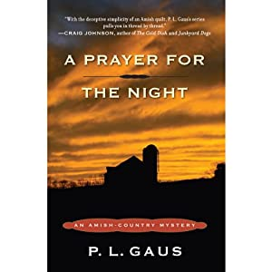 A Prayer for the Night: An Amish-Country Mystery, Book 5 | [P. L. Gaus]