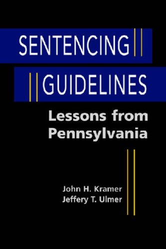 Sentencing Guidelines: Lessons from Pennsylvania