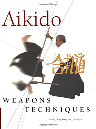 Aikido Weapons Techniques: The Wooden Sword, Stick, and Knife of Aikido written by Phong Thong Dang