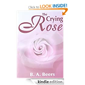 The Crying Rose: The Trilogy of the Rose (Volume 1)