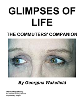 glimpses of life : the commuters' companion - georgina wakefield