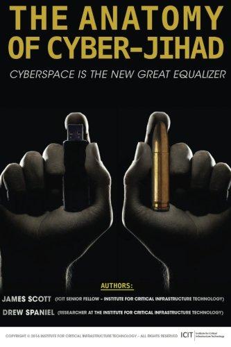 The Anatomy of Cyber-Jihad: Cyberspace is the New Great Equalizer [Scott, James - Spaniel, Drew] (Tapa Blanda)