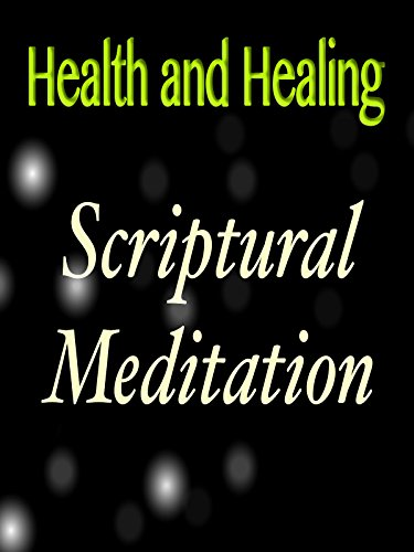 Health and Healing through Scriptural Meditation