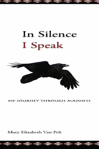In Silence I Speak: My Journey Through Madness
