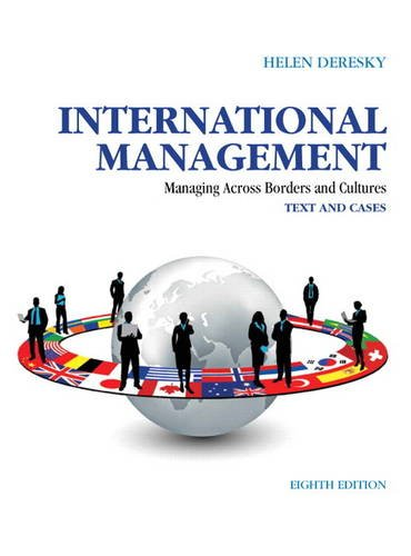 International Management: Managing Across Borders and Cultures, Text and Cases (8th Edition) PDF