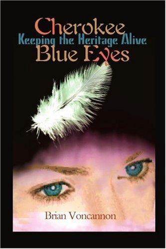 Cherokee Blue Eyes: Keeping the Heritage Alive