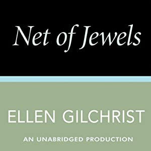 Net of Jewels | [Ellen Gilchrist]