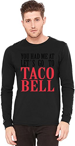 you-had-me-at-lets-go-to-taco-bell-funny-slogan-langarm-t-shirt-long-sleeve-t-shirt-100-preshrunk-je