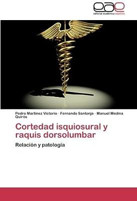 Cortedad isquiosural y raquis dorsolumbar: Relación y patología (Spanish Edition)