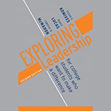 Exploring Leadership: For College Students Who Want to Make a Difference, 2nd Edition (       UNABRIDGED) by Susan R. Komives, Nance Lucas Narrated by Derek Perkins