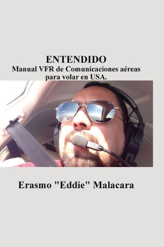 Entendido: Manual Vfr de Comunicaciones Aereas Para Volar En USA.