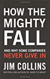 How the Mighty Fall (1847940420) by Jim Collins