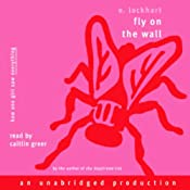 Fly on the Wall: How One Girl Saw Everything | [E. Lockhart]
