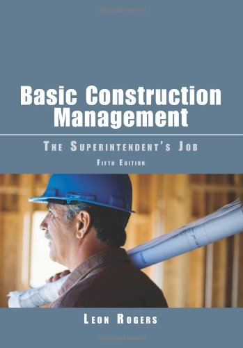 Basic Construction Management: The Superintendent s Job,...
