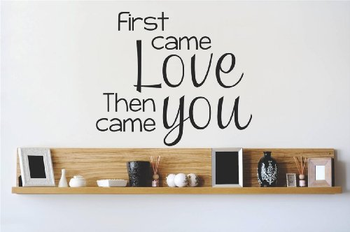 Nice Decal Vinyl Wall Sticker First came Love Then came you Quote Home Decor Sticker