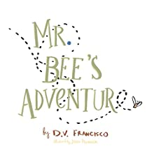 Mr. Bee's Adventure Audiobook by D.V. Francisco Narrated by Alexander Doddy