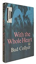 With the whole heart by Bud Collyer