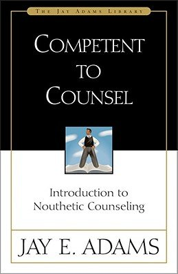 Competent to Counsel: Introduction to Nouthetic Counseling [COMPETENT TO COUNSEL] PDF