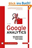 Google Analytics: Implementieren. Interpretieren. Profitieren.