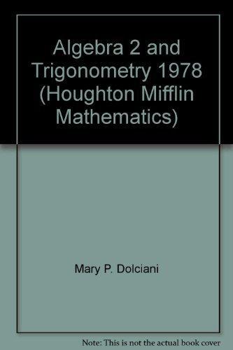 Algebra 2 and Trigonometry 1978 (Houghton Mifflin Mathematics)