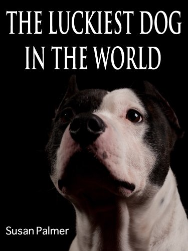 Free Kindle Book : The Luckiest Dog in the World
