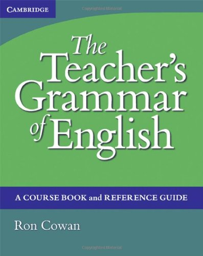 The Teacher's Grammar of English: A Course Book and...
