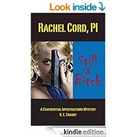 Rachel Cord, PI 'Still a Bitch': A Confidential Investigations Mystery