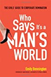 Who Says It's a Man's World: The Girls' Guide to Corporate Domination