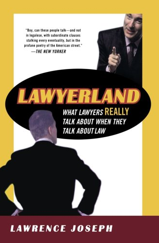 Lawyerland: What Lawyers Talk About When They Talk About Law