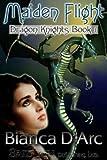 Maiden Flight: Dragon Knights, Book 1